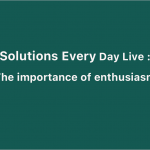 The importance of enthusiasm